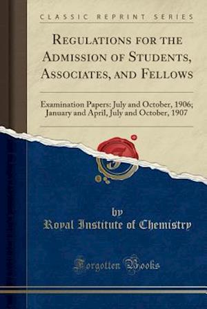 Bog, paperback Regulations for the Admission of Students, Associates, and Fellows af Royal Institute Of Chemistry