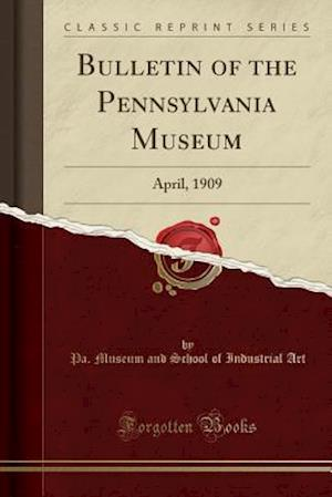 Bog, paperback Bulletin of the Pennsylvania Museum af Pa Museum and School of Industrial Art