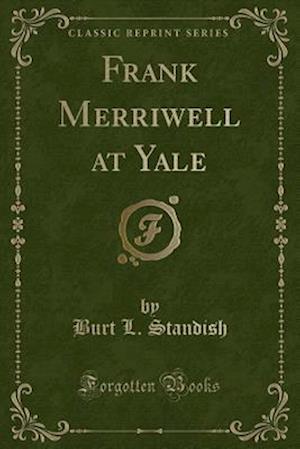 Bog, paperback Frank Merriwell at Yale (Classic Reprint) af Burt L. Standish