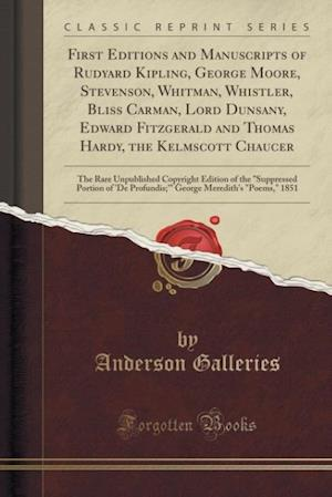 Bog, paperback First Editions and Manuscripts of Rudyard Kipling, George Moore, Stevenson, Whitman, Whistler, Bliss Carman, Lord Dunsany, Edward Fitzgerald and Thoma af Anderson Galleries