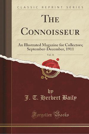 Bog, paperback The Connoisseur, Vol. 31 af J. T. Herbert Baily