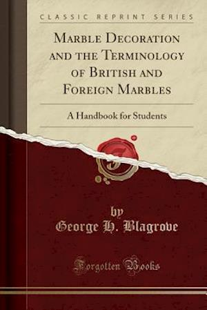 Bog, paperback Marble Decoration and the Terminology of British and Foreign Marbles af George H. Blagrove