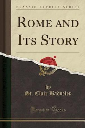Bog, paperback Rome and Its Story (Classic Reprint) af St Clair Baddeley