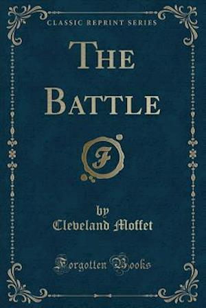 Bog, paperback The Battle (Classic Reprint) af Cleveland Moffet