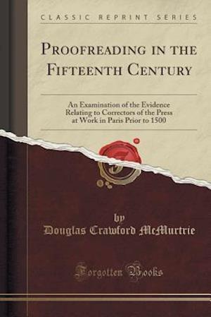 Bog, paperback Proofreading in the Fifteenth Century af Douglas Crawford Mcmurtrie