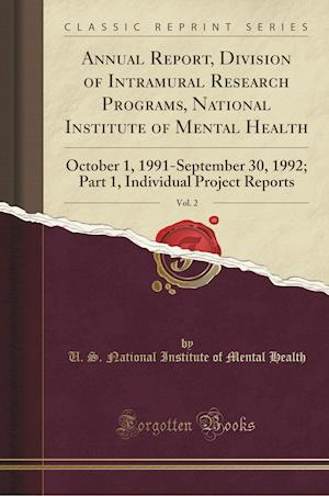Bog, paperback Annual Report, Division of Intramural Research Programs, National Institute of Mental Health, Vol. 2 af U. S. National Institute of Ment Health