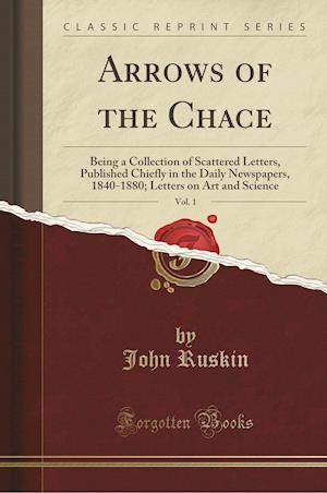 Bog, paperback Arrows of the Chace, Vol. 1 af John Ruskin