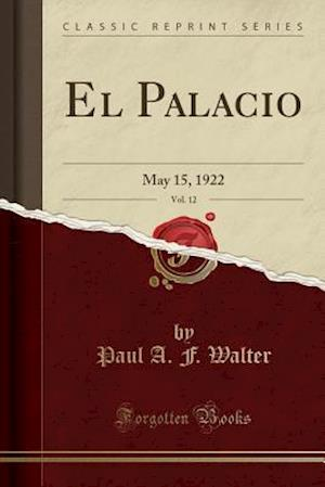 Bog, paperback El Palacio, Vol. 12 af Paul A. F. Walter