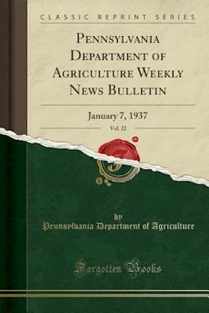 Bog, paperback Pennsylvania Department of Agriculture Weekly News Bulletin, Vol. 22 af Pennsylvania Department of Agriculture