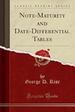 Note-Maturity and Date-Differential Tables (Classic Reprint) af George D. Rise