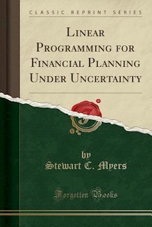 Bog, paperback Linear Programming for Financial Planning Under Uncertainty (Classic Reprint) af Stewart C. Myers