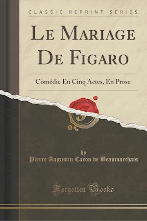 Bog, paperback Le Mariage de Figaro af Pierre Augustin Caron De Beaumarchais