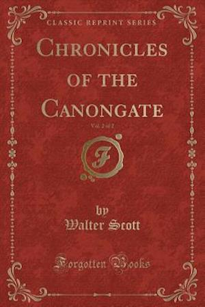 Bog, paperback Chronicles of the Canongate, Vol. 2 of 2 (Classic Reprint) af Walter Scott