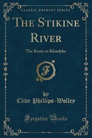 Bog, paperback The Stikine River af Clive Phillips-Wolley