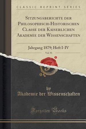 Bog, paperback Sitzungsberichte Der Philosophisch-Historischen Classe Der Kaiserlichen Akademie Der Wissenschaften, Vol. 93 af Akademie Der Wissenschaften