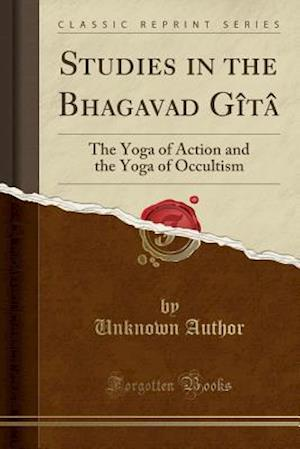 Bog, paperback Studies in the Bhagavad Gita af Unknown Author