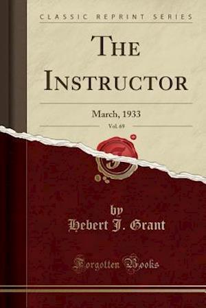Bog, paperback The Instructor, Vol. 69 af Hebert J. Grant