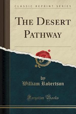 Bog, paperback The Desert Pathway (Classic Reprint) af William Robertson