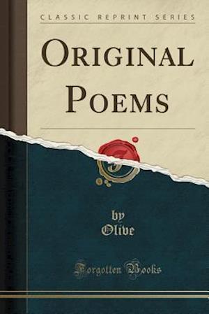 Bog, paperback Original Poems (Classic Reprint) af Olive Olive