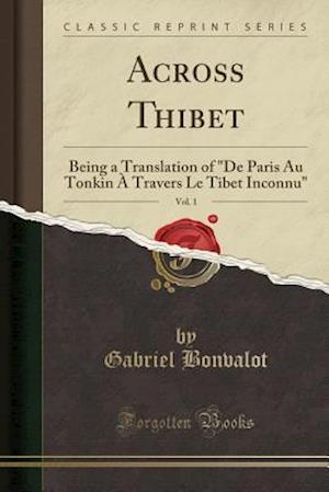 Bog, paperback Across Thibet, Vol. 1 af Gabriel Bonvalot
