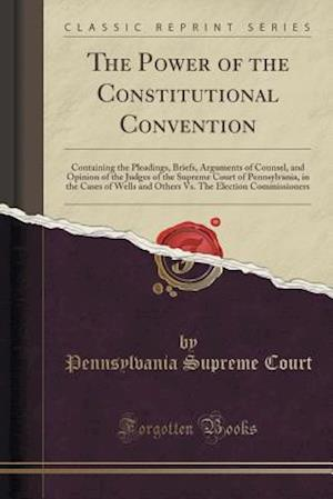 Bog, paperback The Power of the Constitutional Convention af Pennsylvania Supreme Court