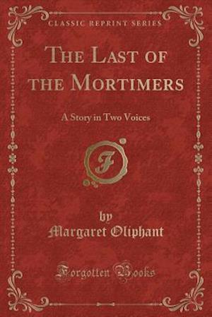 Bog, paperback The Last of the Mortimers af Margaret Oliphant