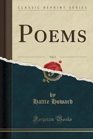 Bog, paperback Poems, Vol. 3 (Classic Reprint) af Hattie Howard