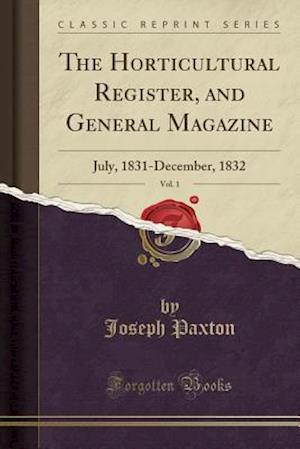 Bog, paperback The Horticultural Register, and General Magazine, Vol. 1 af Joseph Paxton