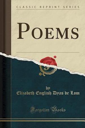Bog, paperback Poems (Classic Reprint) af Elizabeth English Dyas De Lom