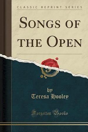 Bog, paperback Songs of the Open (Classic Reprint) af Teresa Hooley