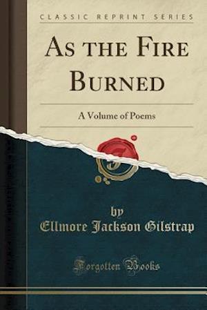 Bog, paperback As the Fire Burned af Ellmore Jackson Gilstrap
