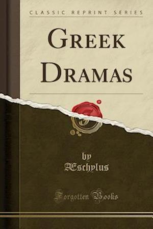 Bog, paperback Greek Dramas (Classic Reprint) af Aeschylus Aeschylus