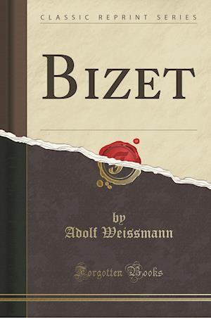 Bog, paperback Bizet (Classic Reprint) af Adolf Weissmann