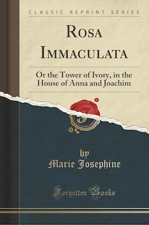 Bog, paperback Rosa Immaculata af Marie Josephine