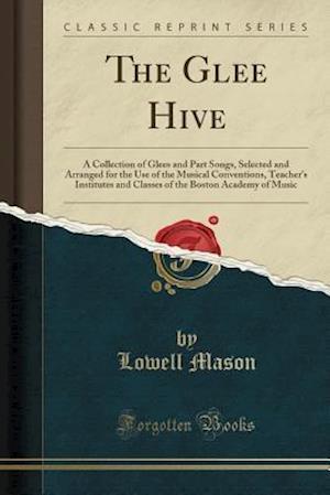 Bog, paperback The Glee Hive af Lowell Mason