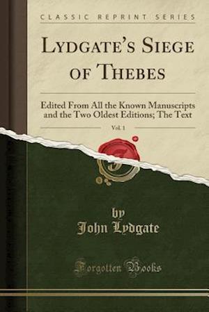 Bog, paperback Lydgate's Siege of Thebes, Vol. 1 af John Lydgate
