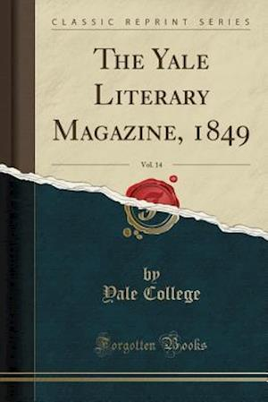 Bog, paperback The Yale Literary Magazine, 1849, Vol. 14 (Classic Reprint) af Yale College