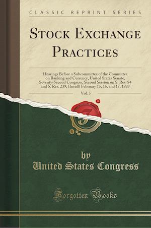 Bog, paperback Stock Exchange Practices, Vol. 5 af United States Congress