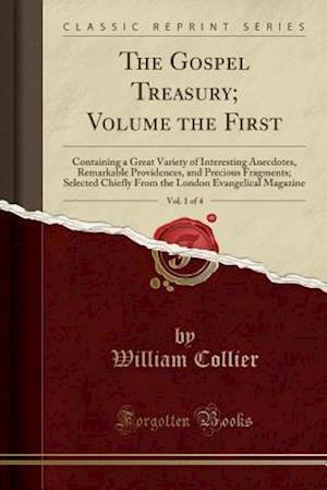 Bog, paperback The Gospel Treasury; Volume the First, Vol. 1 of 4 af William Collier