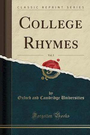 Bog, paperback College Rhymes, Vol. 5 (Classic Reprint) af Oxford and Cambridge Universities