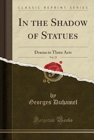 Bog, paperback In the Shadow of Statues, Vol. 25 af Georges Duhamel