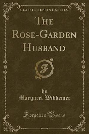 Bog, paperback The Rose-Garden Husband (Classic Reprint) af Margaret Widdemer