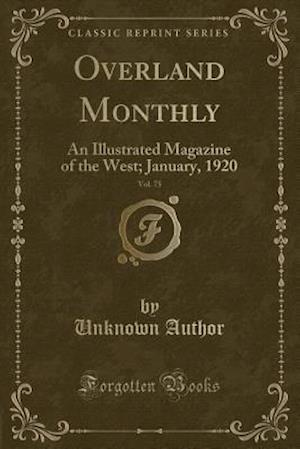 Bog, paperback Overland Monthly, Vol. 75 af Unknown Author