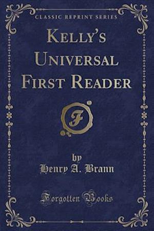 Bog, paperback Kelly's Universal First Reader (Classic Reprint) af Henry A. Brann