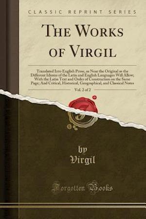 Bog, paperback The Works of Virgil, Vol. 2 of 2 af Virgil Virgil