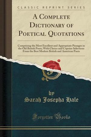 Bog, paperback A   Complete Dictionary of Poetical Quotations af Sarah Josepha Hale