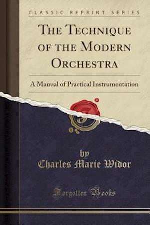 Bog, paperback The Technique of the Modern Orchestra af Charles Marie Widor