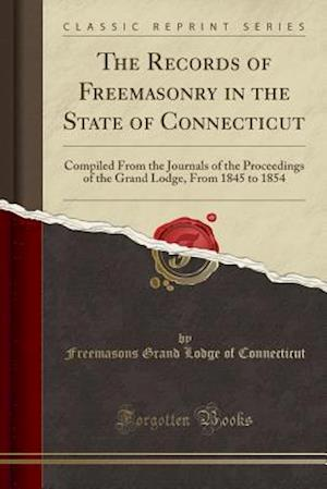 Bog, paperback The Records of Freemasonry in the State of Connecticut af Freemasons Grand Lodge of Connecticut