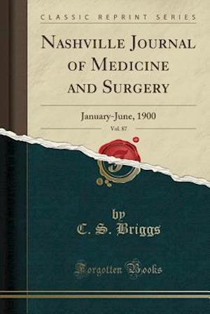 Bog, paperback Nashville Journal of Medicine and Surgery, Vol. 87 af C. S. Briggs