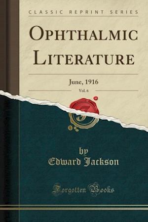 Bog, paperback Ophthalmic Literature, Vol. 6 af Edward Jackson